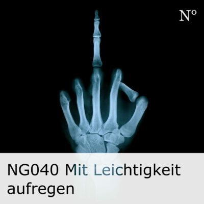 NG040 Mit Leichtigkeit aufregen