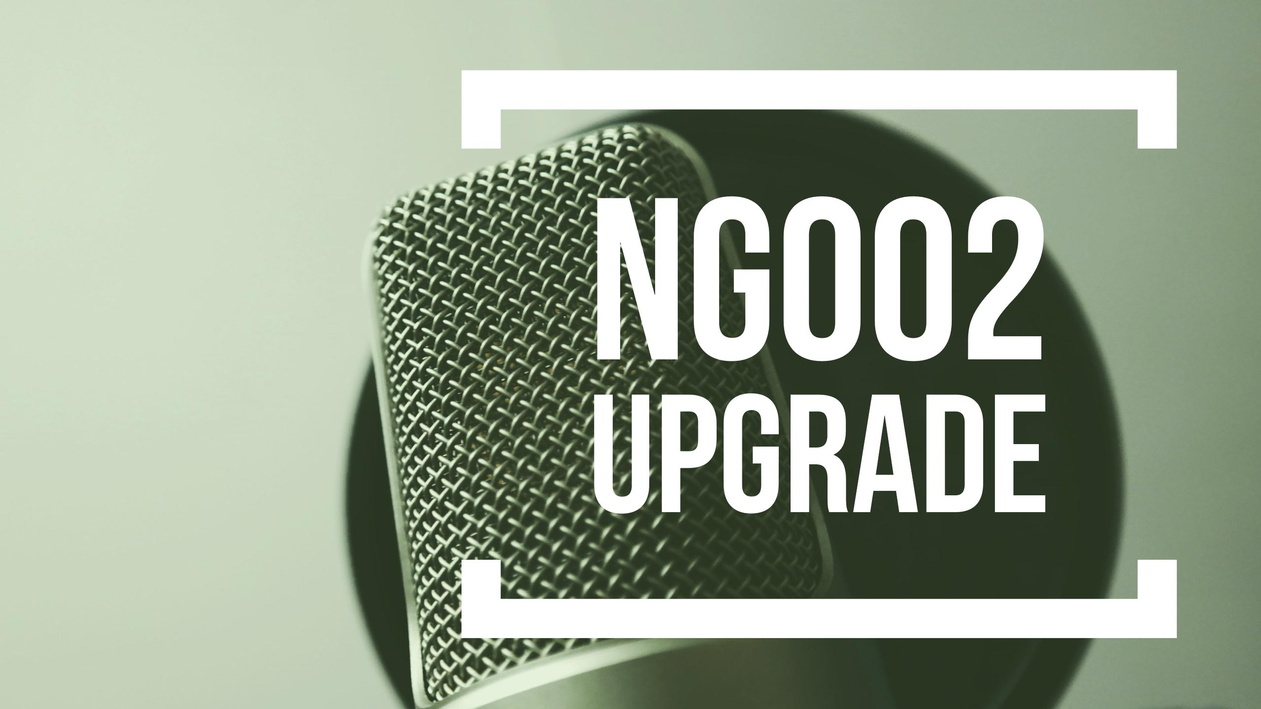 NG002 Upgrade