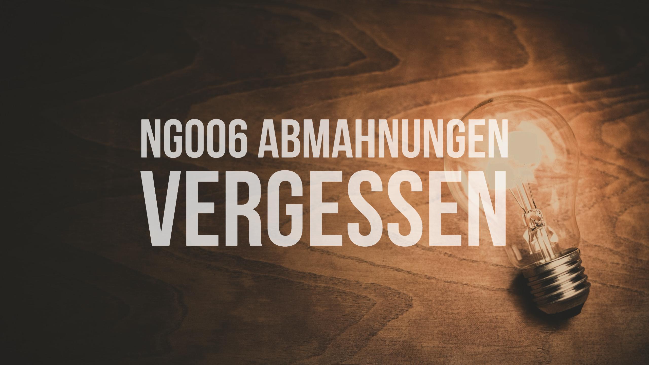 NG006 Abmahnungen vergessen