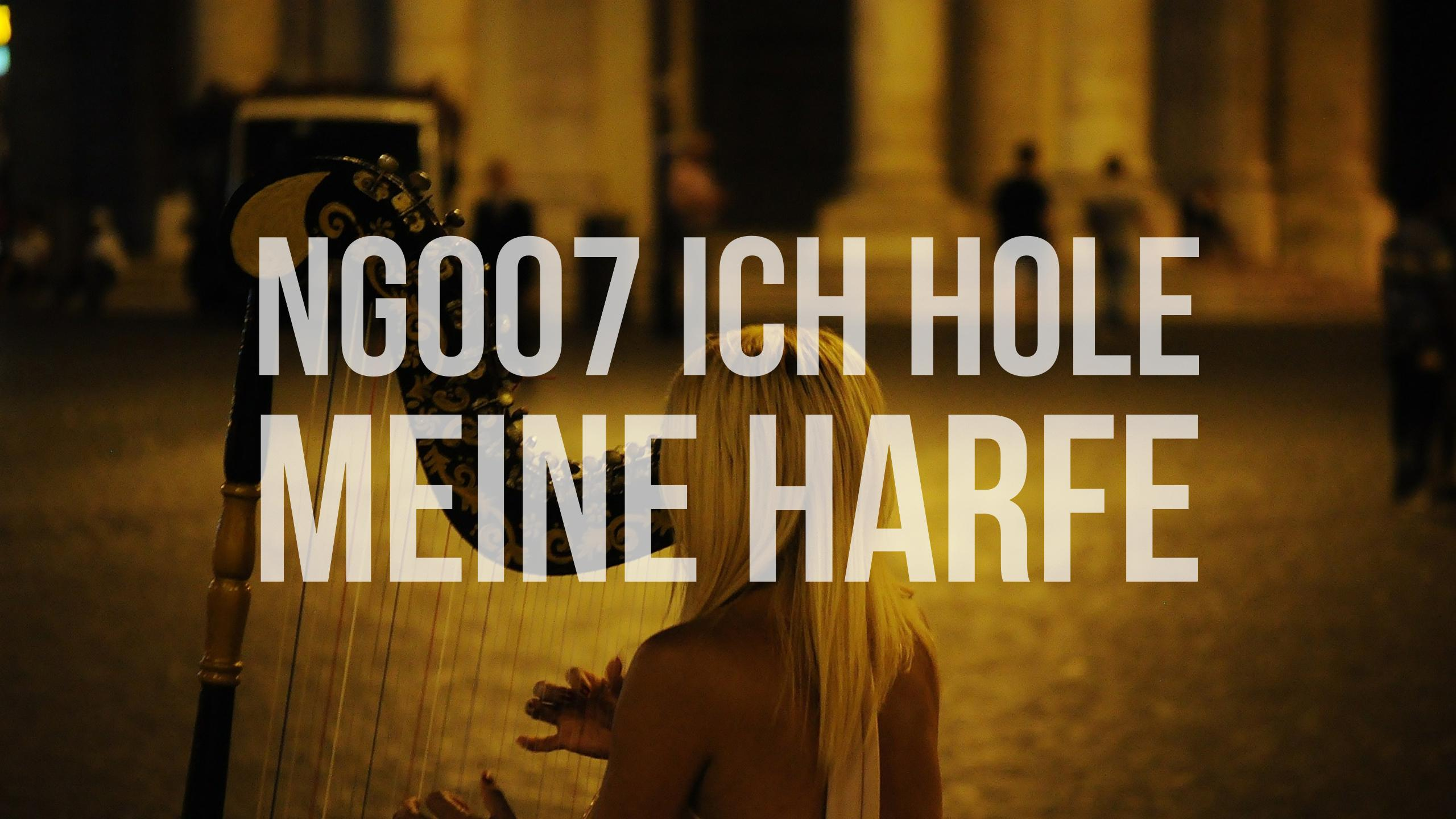 NG007 Ich hole meine Harfe
