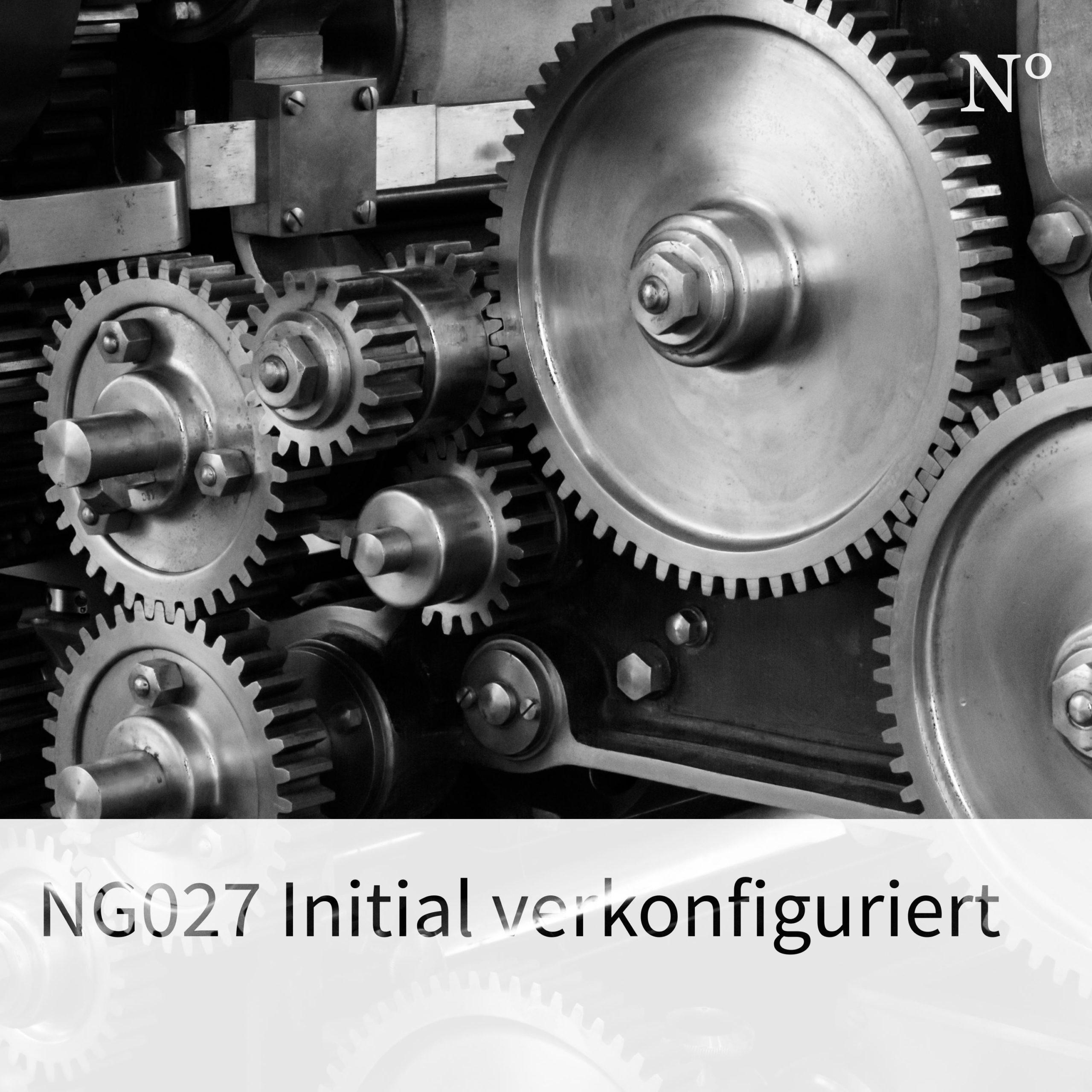 NG027 Initial verkonfiguriert